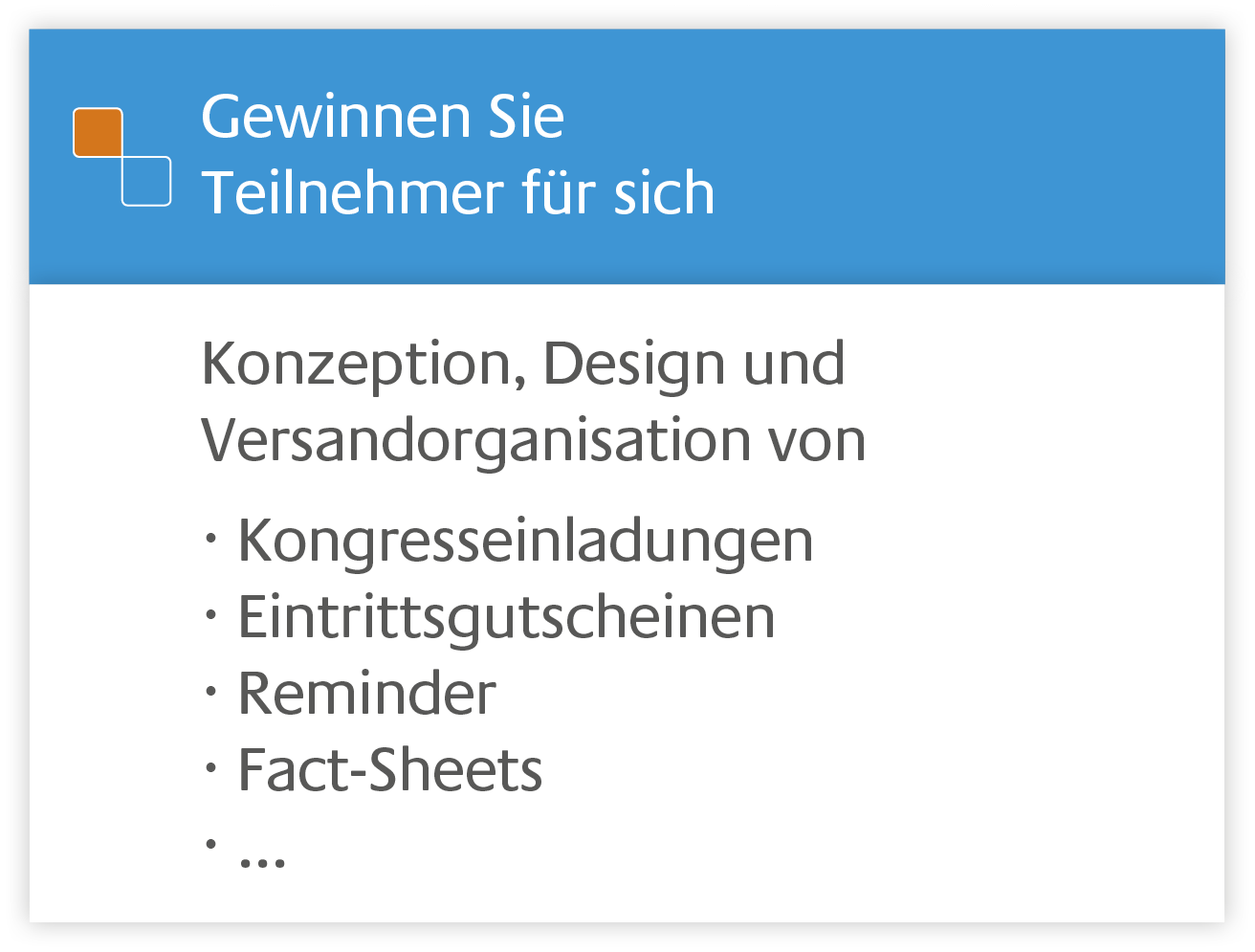 Konzeption, Design und Versandorganisation
